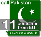 call Pakistan for 11cents/min from European and US mobile or landline